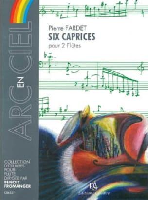 6 Caprices - Pierre Fardet - Partition - laflutedepan.com