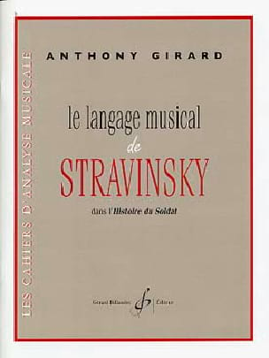 Anthony Girard - The Musical Language of Stravinsky - Livre - di-arezzo.com