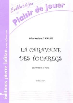 Alexandre Carlin - The caravan of the Tuaregs - Partition - di-arezzo.co.uk