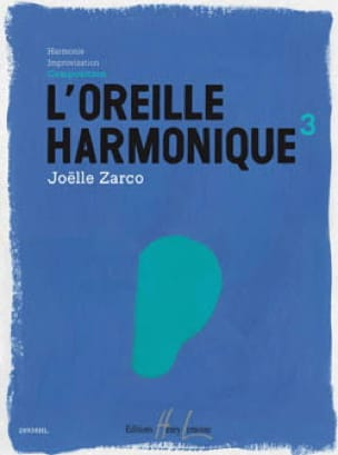 Joelle Zarco - L' Oreille Harmonique Volume 3 - Partition - di-arezzo.fr