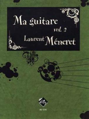 Ma Guitare Volume 2 - Laurent Méneret - Partition - laflutedepan.com