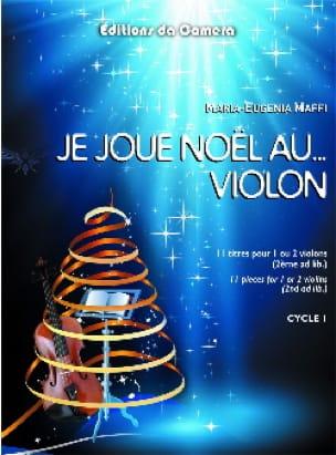 Je joue Noël au... Violon - Maria-Eugenia Maffi - laflutedepan.com