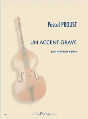 Un Accent grave - Pascal Proust - Partition - laflutedepan.com