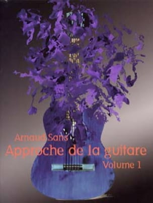Arnaud Sans - Approach to the Guitar Volume 1 - Partition - di-arezzo.com