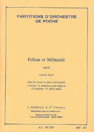 Gabriel Fauré - Pelleas and Melisande, op. 80 - Driver - Partition - di-arezzo.co.uk