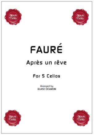 Après un rêve - 5 Violoncelles - FAURÉ - Partition - laflutedepan.com