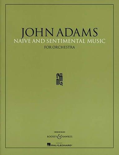 Naïve and Sentimental Music - John Adams - laflutedepan.com