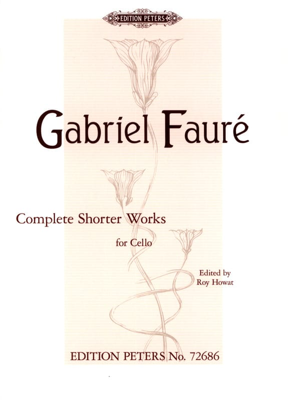 Gabriel Fauré - Complete Shorter Works - Cello and Piano - Partition - di-arezzo.com