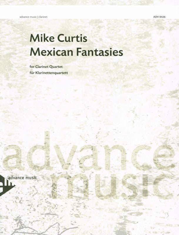 Mike Curtis - Mexican Fantasies - 4 Clarinets - Partition - di-arezzo.com