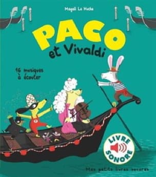Paco et Vivaldi - Huche Magali Le - Livre - laflutedepan.com