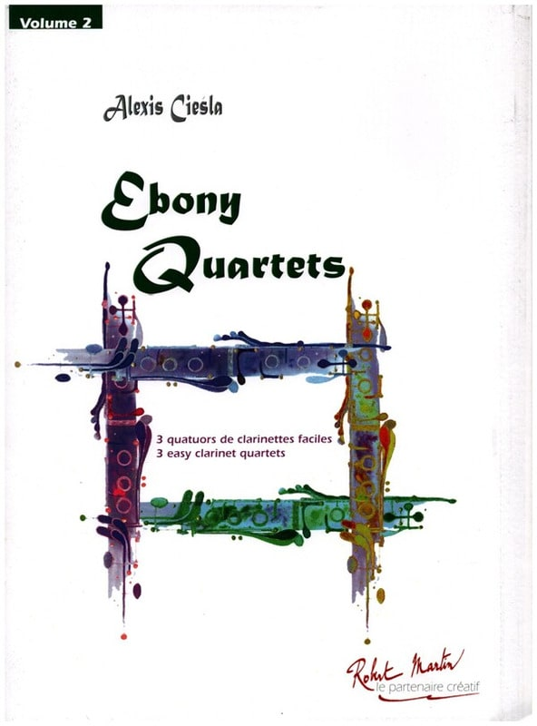 Alexis Ciesla - Ebony Quartets Vol. 2 - 4 Clarinets - Partition - di-arezzo.co.uk