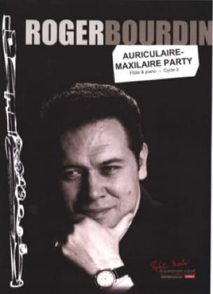 Roger Bourdin - Auriculaire-Maxillaire Party - Flûte et piano - Partition - di-arezzo.fr