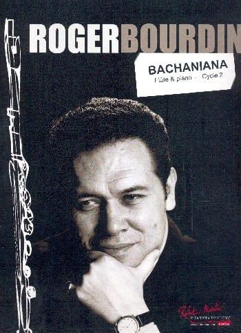 Roger Bourdin - Bachaniana - Flûte et piano - Partition - di-arezzo.fr