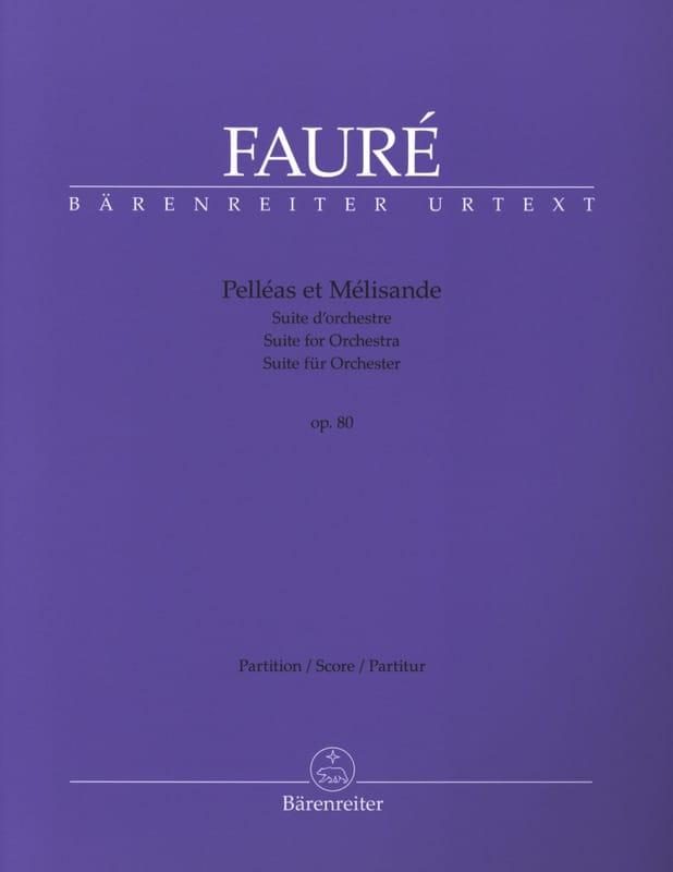 Gabriel Fauré - Pelléas et Mélisande Opus 80 - Orchestra Suite - Partition - di-arezzo.com
