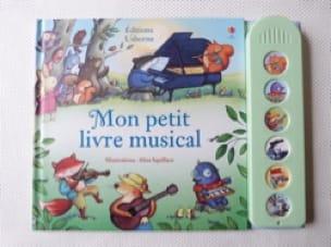 Mon Petit Livre Musical - Fiona Watt - Livre - laflutedepan.com