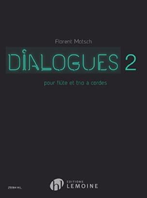 Dialogues 2 - Florent Motsch - Partition - Quatuors - laflutedepan.com