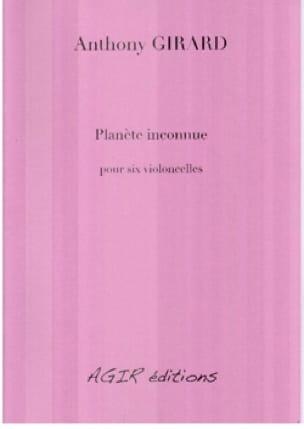 Planète inconnue - 6 Violoncelles - Anthony Girard - laflutedepan.com