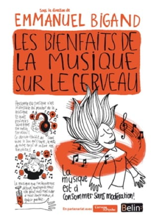 Emmanuel Bigand - The Benefits of Music on the Brain - Livre - di-arezzo.co.uk