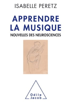 Isabelle Peretz - Apprendre la Musique - Livre - di-arezzo.fr