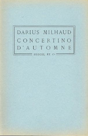Darius Milhaud - Concertino d'automne - Conducteur - Partition - di-arezzo.fr