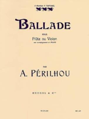Ballade - Flûte ou Violon - A. Périlhou - Partition - laflutedepan.com