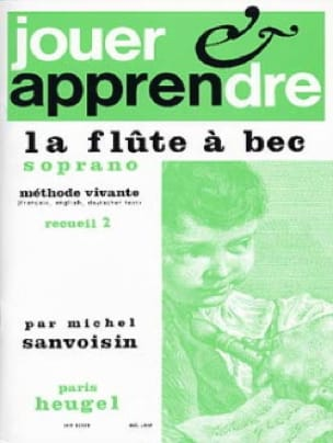 Michel Sanvoisin - Playing and learning the soprano recorder - Volume 2 - Partition - di-arezzo.co.uk