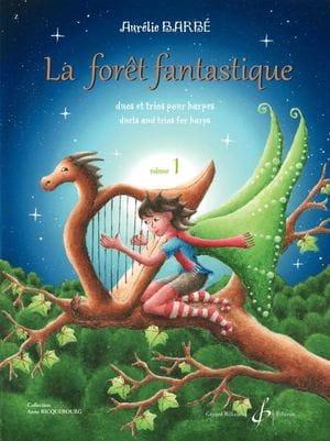 La Forêt Fantastique - Volume 1 - Aurélie Barbé - laflutedepan.com