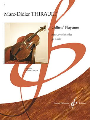 Marc-Didier Thirault - Cellists' Playtime - Partition - di-arezzo.ch