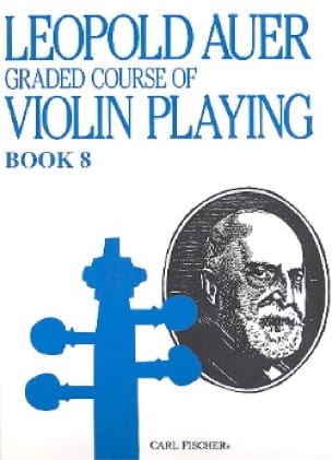 Leopold Auer - Graded Course 8 Violin Playing, Volume 8 - Partition - di-arezzo.co.uk