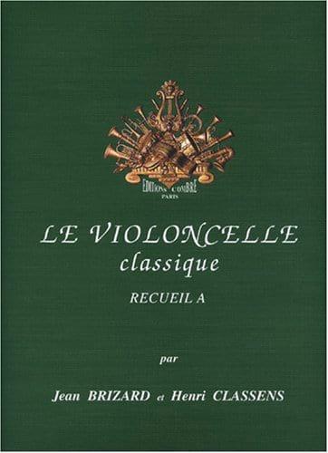 Brizard Jean / Classens Henri - Le Violoncelle Classique Volume A - Partition - di-arezzo.fr