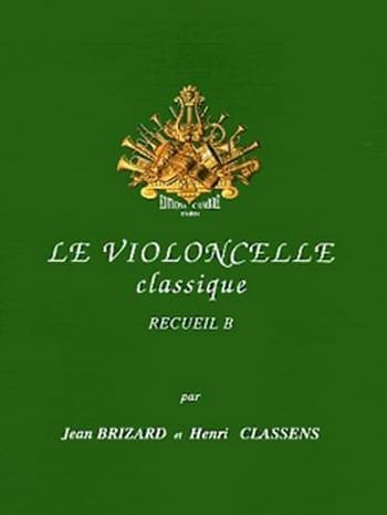 Brizard Jean / Classens Henri - The Classical Cello Volume B - Partition - di-arezzo.co.uk