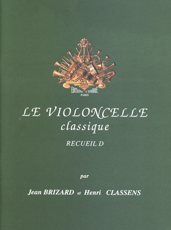 Brizard Jean / Classens Henri - The Classical Cello Volume D - Partition - di-arezzo.co.uk