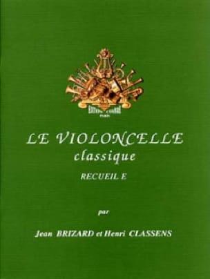 Brizard Jean / Classens Henri - The Classical Cello Volume E - Partition - di-arezzo.co.uk
