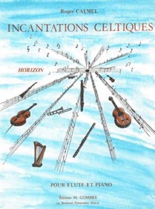 Incantations celtiques - Roger Calmel - Partition - laflutedepan.com
