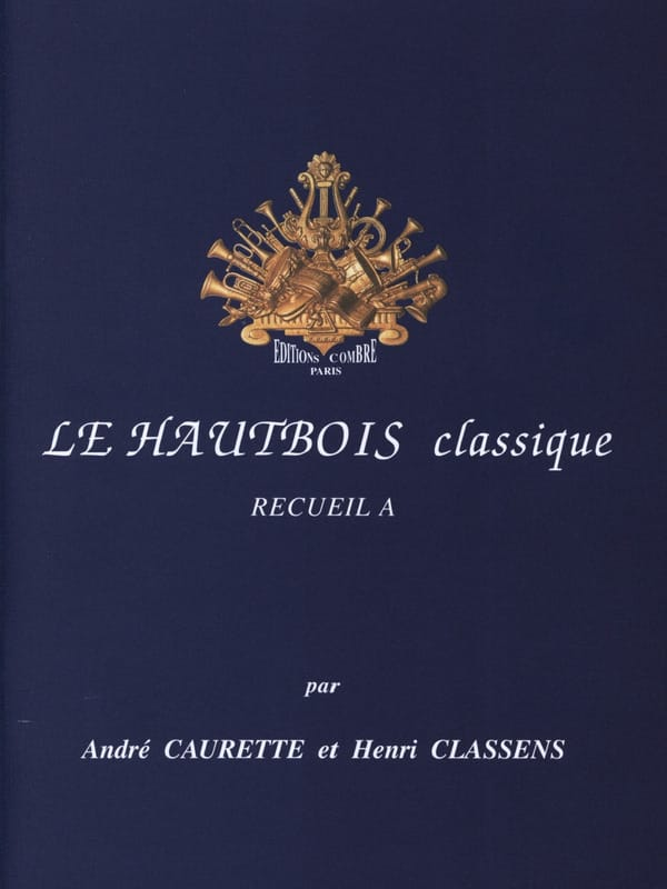 Caurette André / Classens Henri - The Classical Oboe Volume A - Partition - di-arezzo.co.uk