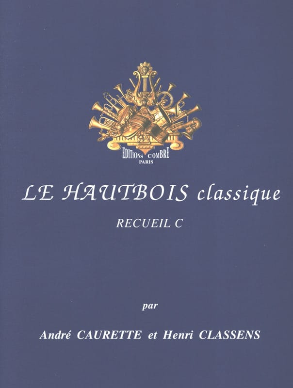 Caurette André / Classens Henri - The Classical Oboe Volume C - Partition - di-arezzo.co.uk