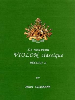 Henri Classens - The New Classical Violin Volume B - Partition - di-arezzo.co.uk