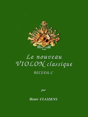 Henri Classens - The New Classical Violin Volume C - Partition - di-arezzo.co.uk