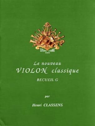 Henri Classens - The New Classical Violin Volume G - Partition - di-arezzo.co.uk
