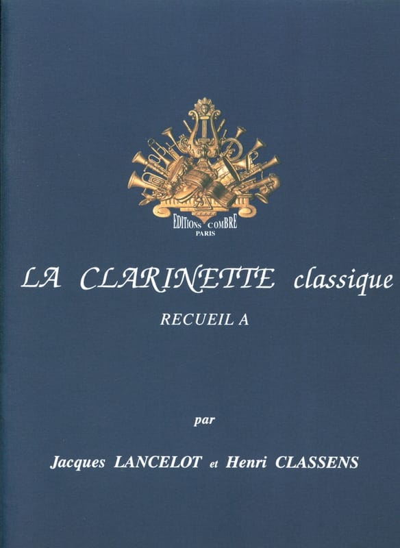 Jacques Lancelot - The Classical Clarinet Volume A - Partition - di-arezzo.co.uk