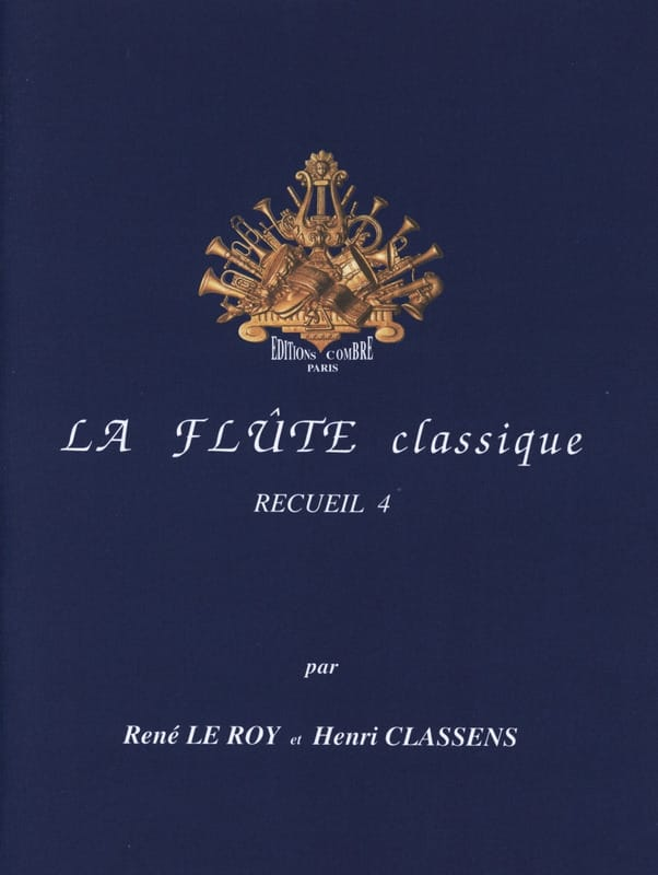 Le Roy René / Classens Henri - The Classical Flute Volume 4 - Partition - di-arezzo.co.uk