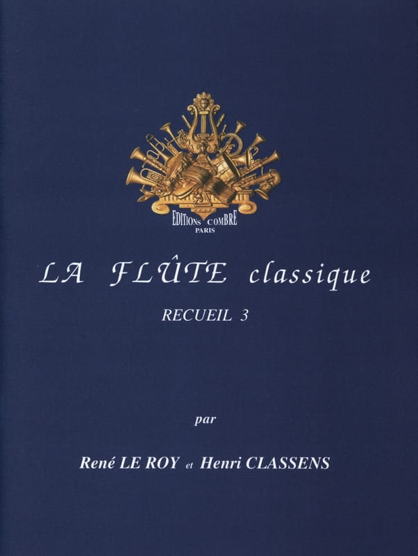 Le Roy René / Classens Henri - The Classical Flute Volume 3 - Partition - di-arezzo.com