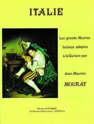 Jean-Maurice Mourat - Italy - The Great Masters Adapted To The Guitar - Partition - di-arezzo.co.uk