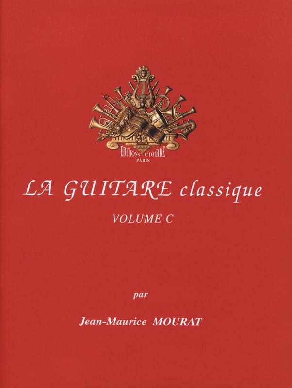 Jean-Maurice Mourat - The classical guitar - Volume C - Partition - di-arezzo.co.uk