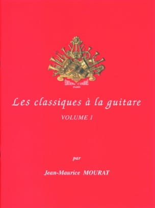 Jean-Maurice Mourat - The Classics on Guitar - Volume 1 - Partition - di-arezzo.co.uk