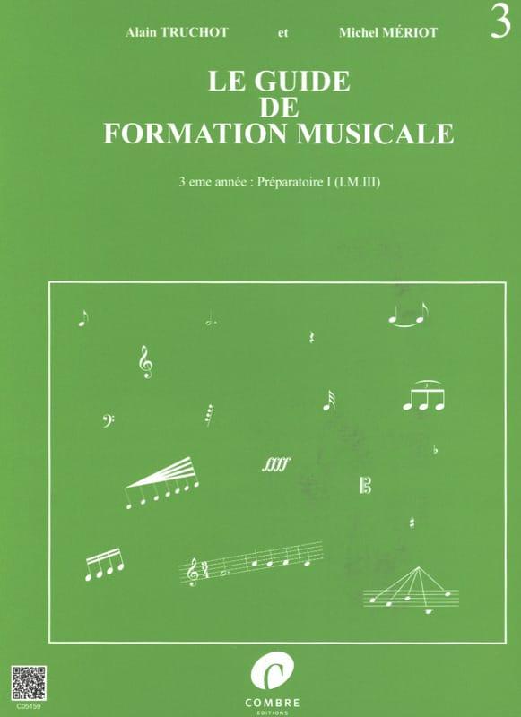 Alain TRUCHOT et Michel MÉRIOT - La guía de entrenamiento musical Volume 3 - Partition - di-arezzo.es