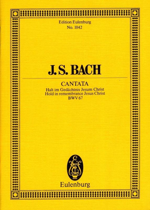 Cantate Halt Im Gedächtnis Jesum Christ BWV 67 - laflutedepan.com