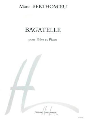 Bagatelle - Marc Berthomieu - Partition - laflutedepan.com