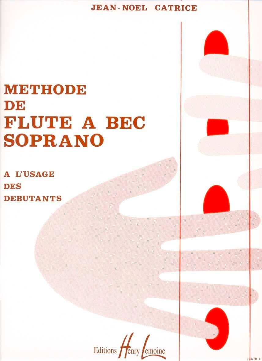 Jean-Noël Catrice - Soprano Recorder Method - Partition - di-arezzo.co.uk