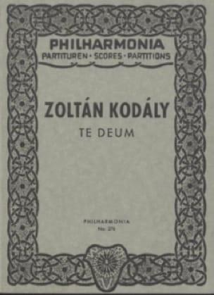 Te Deum - Partitur - KODALY - Partition - laflutedepan.com